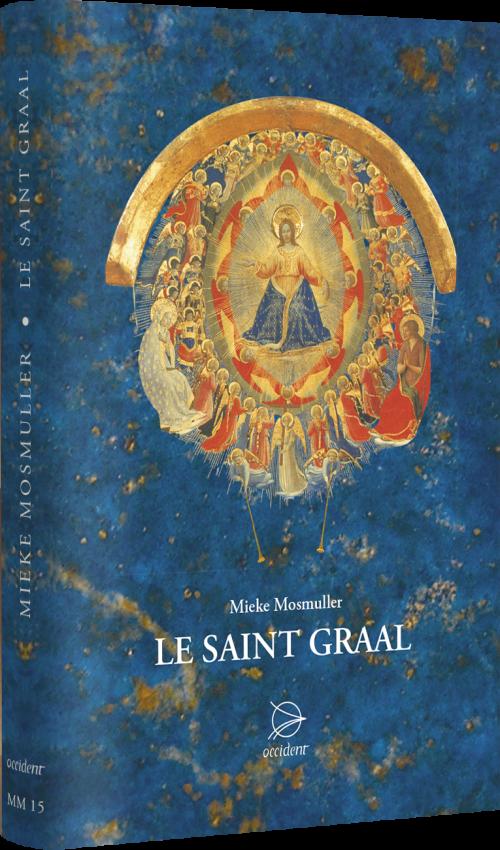 Le Saint Graal - Mieke Mosmuller