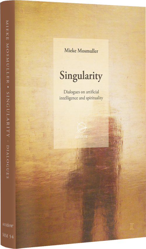 Singularity. Dialogues on artificial intelligence and spirituality - Mieke Mosmuller